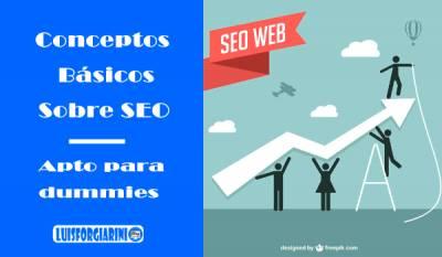 Guía SEO para dummies - Conceptos básicos - LuisForgiariniBlog
