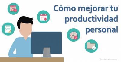 Cómo mejorar tu productividad personal, métodos y herramientas [Infografía]