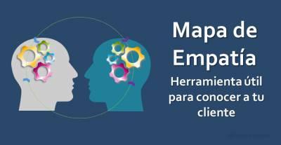 Mapa de Empatía: Herramienta útil para conocer a tu cliente [Infografía + Plantilla]