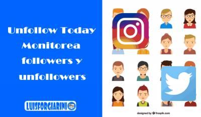 Descubre quien dejo de seguirte en Twitter e Instagram con Unfollow Today #RedesSociales