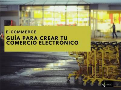 Guía para crear tu #ecommerce o Comercio Electrónico