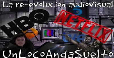 La re-evolución audiovisual | UnLocoAndaSuelto