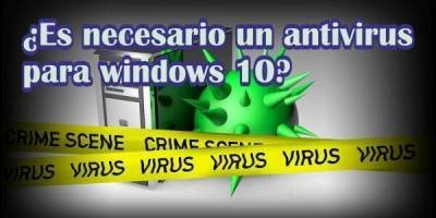 Antivirus para Windows 10 ¿Uno externo o sirve Windows Defender?