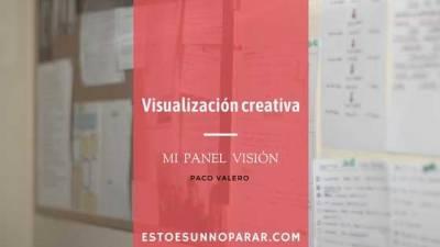 Visualización creativa: mi Panel visión - Esto es un no parar