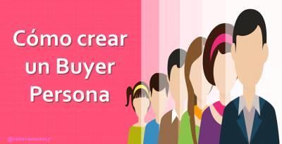 Cómo crear un Buyer Persona [Infografía + Plantilla]