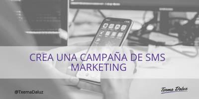 Cómo crear una campaña de SMS marketing - Txema Daluz