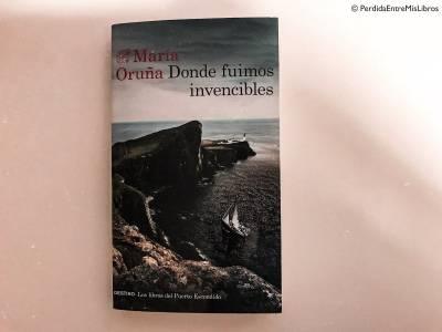 'Donde fuimos invencibles' de María Oruña - Perdida entre mis libros. Blog literario.