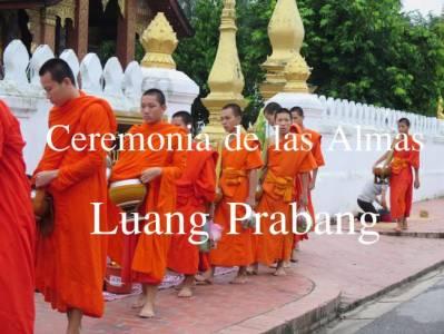 Videos: La Ceremonia de las Almas en Luang Prabang - El Mundo con Ella
