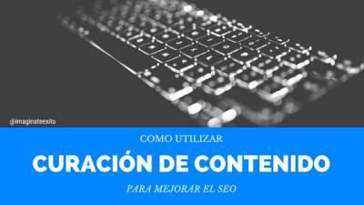 Content Curation: Por qué funciona y cómo hacerlo bien Imagínate con Exito