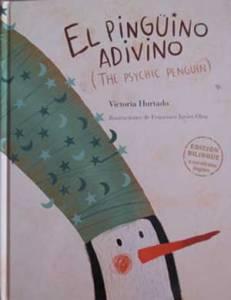 El Pingüino Adivino. Un Libro para Niños diferente; poesía y bilingüe