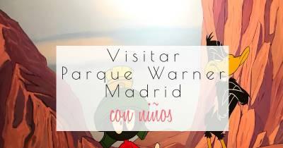 Parque Warner de Madrid con niños | Gololo y Toin: blog de maternidad, educación y niños.