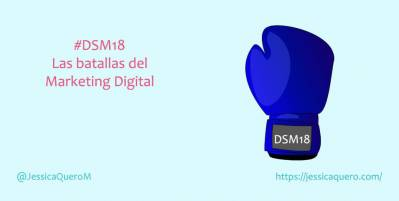 #DSM18: Las batallas del Marketing Digital