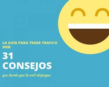 31 Consejos para aumentar el tráfico de tu página web o blog