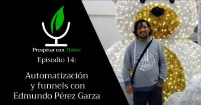 #14: automatización y funnels con Edmundo Pérez Garza | SeveLuna. es