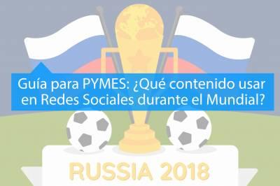 Guía para PYMES: ¿Qué publicar en redes sociales durante el Mundial de Rusia? - MAV Marketing Digital