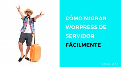 Migrar WordPress fácilmente con All-in-One WP Migration - Espai Ideal