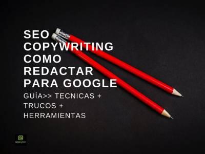 Copywriting SEO ➣ Cómo redactar en tu web para Google y te encuentren primero [Herramientas ]