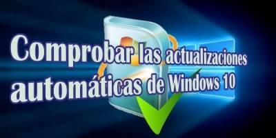 Comprobar las actualizaciones automáticas de Windows 10