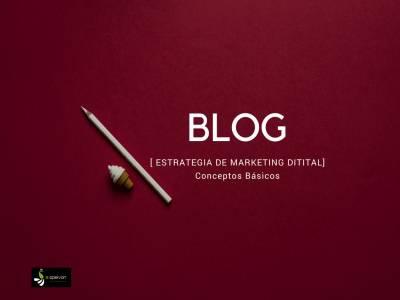 El Blog Como Estrategia de Marketing Digital [Conceptos básicos]