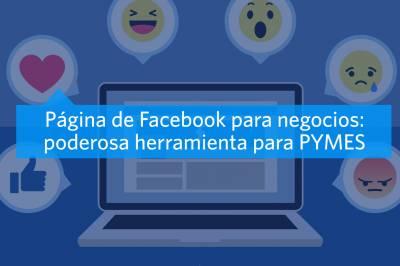 Página de Facebook para negocios: Poderosa herramienta para PYMES - MAV Marketing Digital