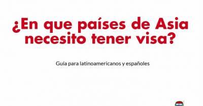 Directorio de Micros: ¿En que países de Asia necesito tener visa? Guía para latinoamericanos y españoles