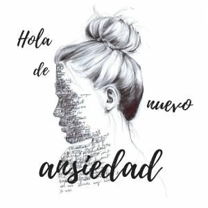 Hola de nuevo, Ansiedad – MR