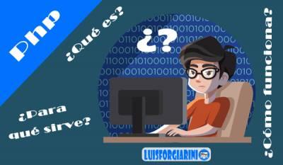 ¿Qué es PHP? ¿Para qué sirve? ¿Como funciona? - LuisForgiariniBlog