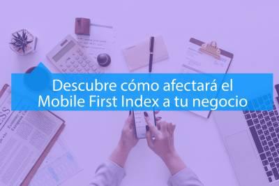 Descubre cómo afectará Mobile First Index a tu negocio - MAV Marketing Digital