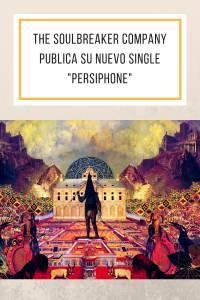 The Soulbreaker Company publica su nuevo single 'Persiphone' - munduky