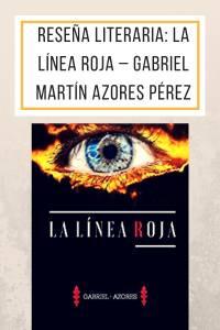 Reseña literaria: La línea roja – Gabriel Martín Azores Pérez - munduky