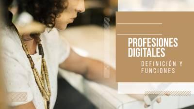 Profesiones Digitales: definición y funciones.