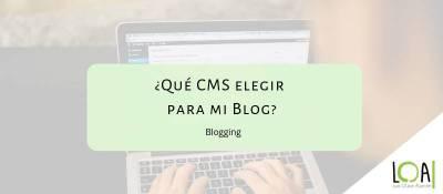 ¿Qué CMS elegir para mi Blog? — LuisOlaveA