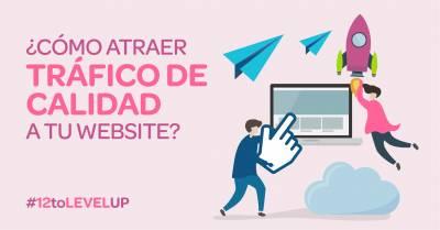 ¿Cómo atraer tráfico de calidad a tu página web?