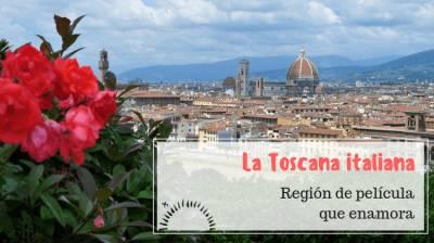 La toscana italiana, una región de película