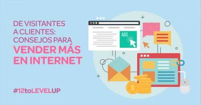 De visitantes a clientes fieles: consejos para vender más en Internet