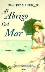 Libros en mi biblioteca: Al abrigo del mar, de Beatriz Manrique