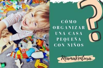 Organizar Casa Pequeña con Hijos: Trucos Sencillos | MAMAVENTURA