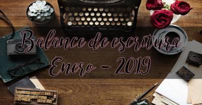 Balance de escritura / Enero – 2019