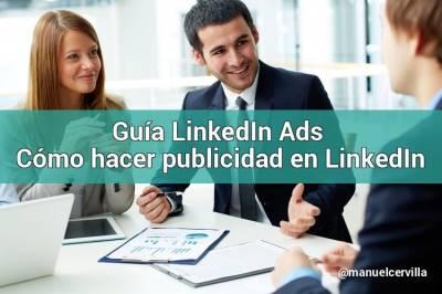 Guía para hacer publicidad en LinkedIn Ads (Nueva versión BETA)