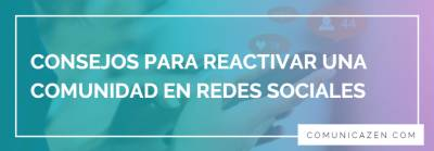 Consejos para reactivar una comunidad en #RedesSociales