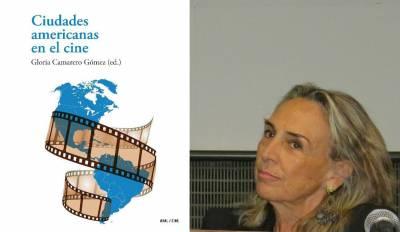 Gloria Camarero: 'Ciudades americanas en el cine demuestra que la ciudad no es solo un lugar, es una existencia'