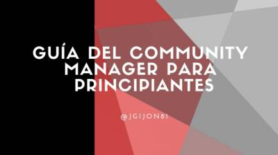 Guía del Community Manager para principiantes. – Historia de un Community