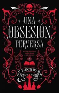 Reseña: Una obsesión perversa - Victoria Schwab