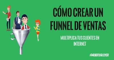 Cómo crear un Funnel de ventas para multiplicar clientes