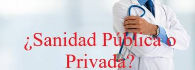 ¿Sanidad Pública o Privada?