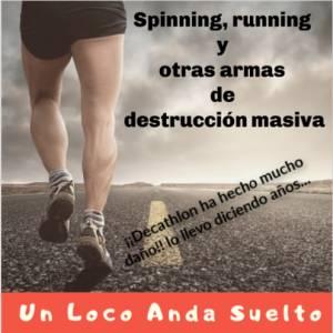 Spinning, running y otras armas de destrucción masiva