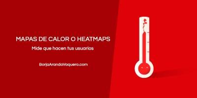 ▷ MAPAS DE CALOR o heatmaps  Entiende a tus usuarios