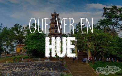 Que ver en Hue, Vietnam (Actualizado 2019)