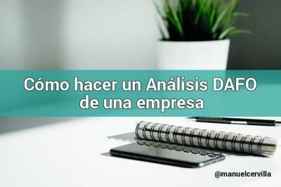 Cómo hacer un Análisis DAFO de una empresa en 3 sencillos pasos [Ejemplo práctico]