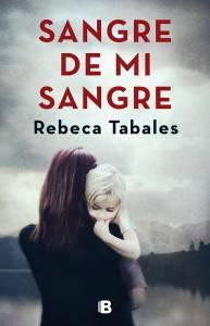 Reseña: Sangre de mi sangre - Rebeca Tabales